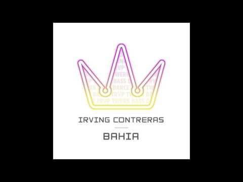 Irving Contreras - Bahia ⦗Ultimate Trvp exclusive⦘