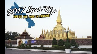 2017 Laos Trip - Chapter 5: Back in Vientiane