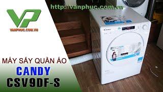 Giới thiệu máy sấy quần áo Candy CSV9DF-S Công suất sấy 9.0kg
