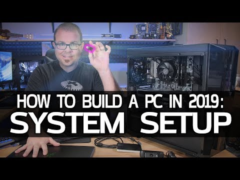 How To Build A Gaming PC In 2019! Part 3 - System Setup