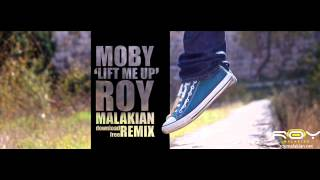 Moby-Lift Me Up(Roy Malakian Remix)
