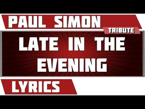 Late In The Evening - Paul Simon Tribute - Lyrics