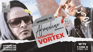 أدرينالين adrenaline || الحلقة الـ 14 || vortex