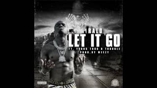 Ralo Ft. Young Thug & Trouble Let It Go (Prod. Wheezy Beats)