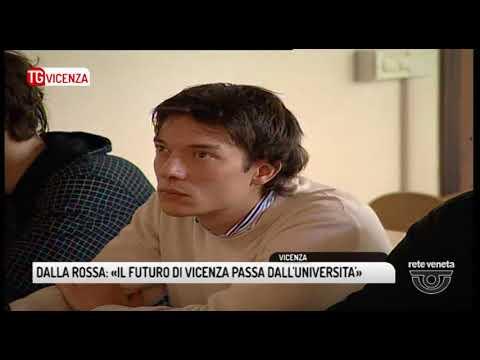 TG VICENZA (17/02/2018) - DALLA ROSSA: «IL FUTURO DI VICENZA PASSA ATTRAVERSO L'UNIVERSITA'»