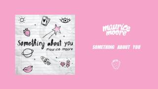 Something About You - Maurice Moore (Official Audio) Mp3