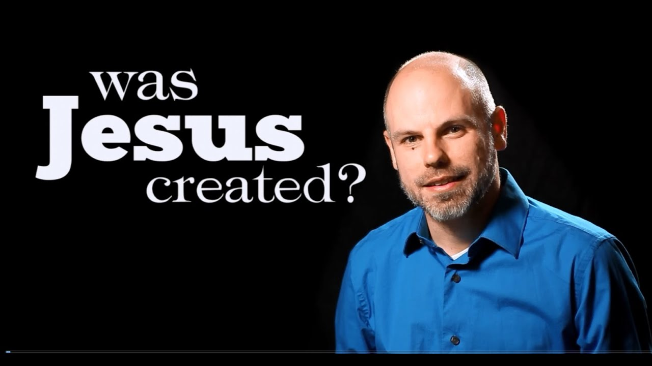 Was Jesus Created?