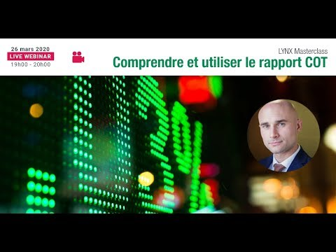 Commitment Of Traders - Utiliser le Rapport COT - Vincent GANNE @TradingView France @LYNX Broker