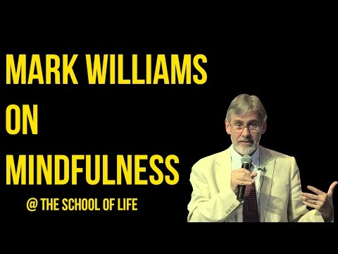 Mark Williams on Mindfulness