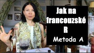 Francouzština pro začátečníky - Jak se naučit francouzské r - metoda A