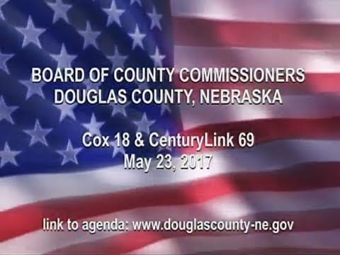 Board of County Commissioners Douglas County Nebraska, May 23, 2017