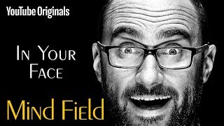In Your Face - Mind Field (Ep 7)(, 2017-02-22T17:00:39.000Z)