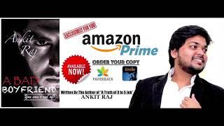 A BAD BOYFRIEND. Written By - ANKIT RAJ. Exclusive on Amazon