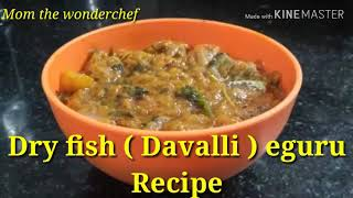 How to make dry fish( Davalli) eguru / Dry fish Davalli is a useful recepie for breast feeding Moms