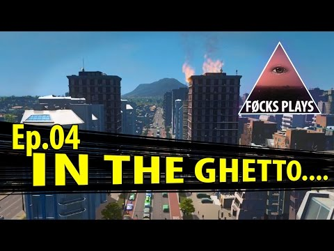 Let's Play - Cities: Skylines - Ep.04 - In The Ghetto...