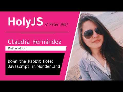Claudia Hernandez — Down the Rabbit Hole: JavaScript in Wonderland