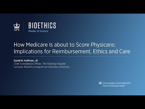 How Medicare Is about to Score Physicians: Implications for Reimbursement, Ethics and Care