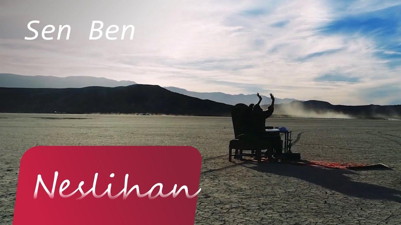 Neslihan - Sen Ben (Yeni versiyon)