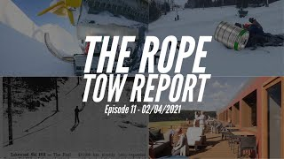 The Rope Tow Report - E11 - 2/4/2021