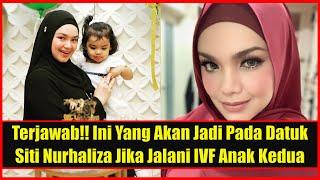 Terjawab!! Ini Yang Akan Jadi Pada Datuk Siti Nurhaliza Jika Jalani Rawatan IVF Anak Kedua