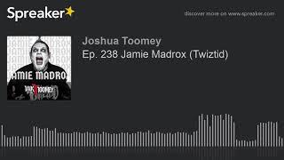 Ep. 238 Jamie Madrox (Twiztid)