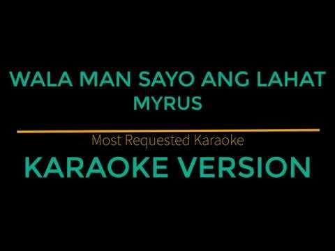 Wala Man Sayo Ang Lahat - Myrus (Karaoke Version)