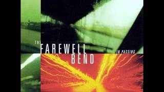 The Farewell Bend - South For The Summer
