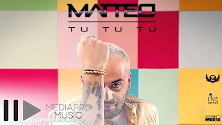 Repeat youtube video Matteo - Tu Tu Tu (official single)