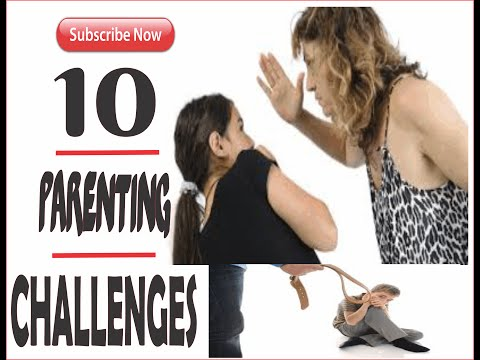 10 Parenting Challenges