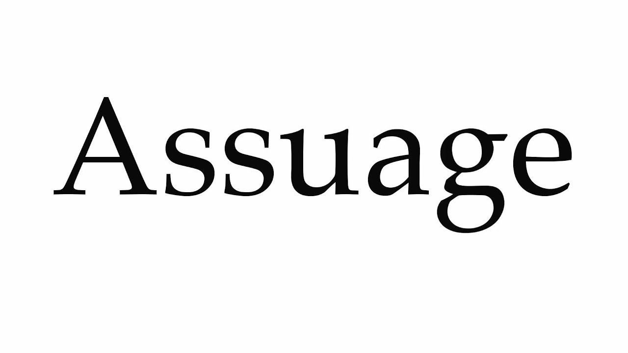 How to Pronounce Assuage