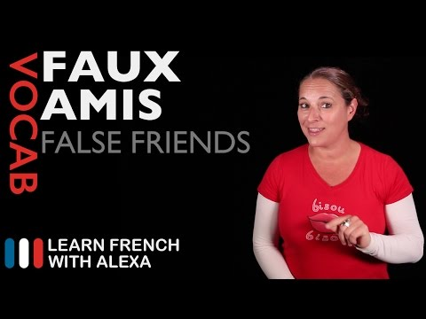 Faux amis - false friends in French