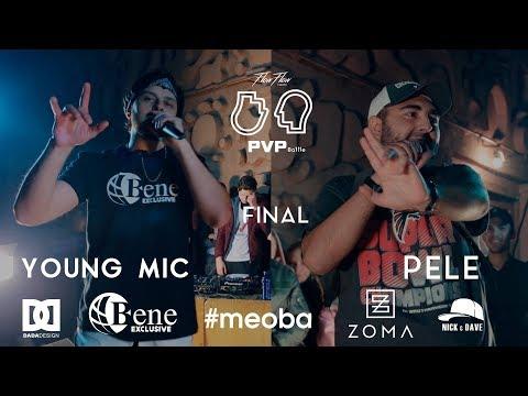 PVP: YOUNG MIC vs PELE (FINAL)