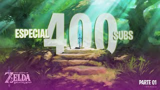 ESPECIAL 400 SUBS, RETO DE LA ESPADA, ZELDA BREATH OF THE WILD PARTE 1