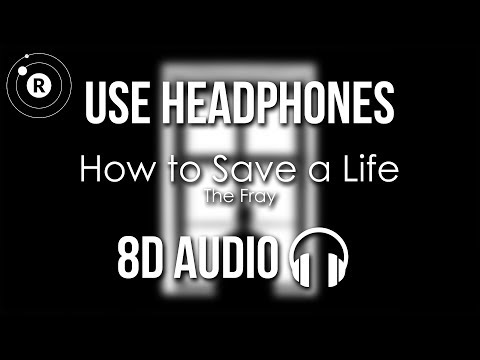 The Fray - How to Save a Life (8D AUDIO)