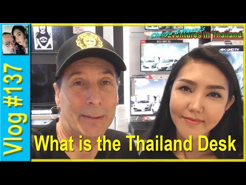 Vlog 137 - What is the Thailand Desk