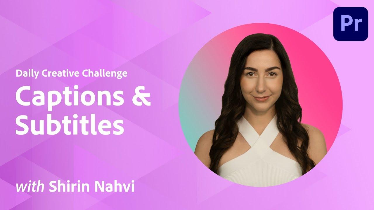 Premiere Pro Daily Creative Challenge - Caption & Subtitles