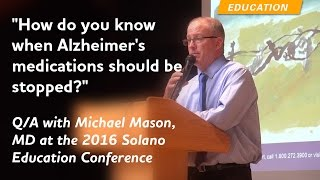 """""""How do you know when Alzheimer's medications should be stopped?"""""""