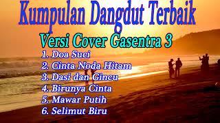Kumpulan Lagu dangdut terbaik versi cover Gasentra 3