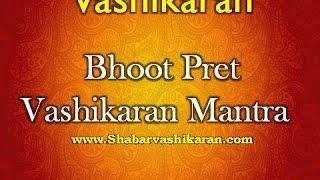 Bhoot-Pret Vashikaran Mantra,Tantrik Vashikaran Sadhna,Love Vashikaran Mantra