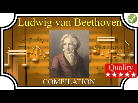 BEETHOVEN Compilation 1H30 - High Quality Sound Classical Music HQ FULL Complete hd