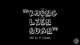 [Official] Không Liên Quan - MC ILL & Giang Đẫm (Classx)