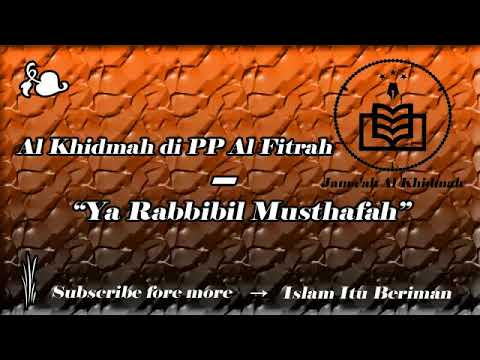 Ya Robbibil Mustafah - Al Khidmah PonPes Al Fitrah Kedinding Surabaya