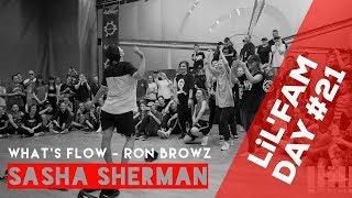 Sasha Sherman // Lil'Fam Day #21 // Aug 6, 2017
