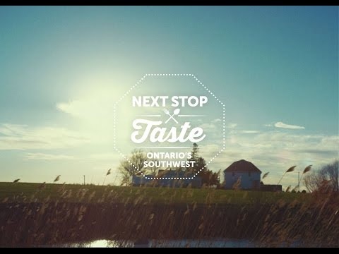 Next Stop: Taste … From Norfolk County To Dunnville