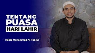 Tentang Puasa Hari Lahir - Habib Muhammad Al Habsyi 2017 Video