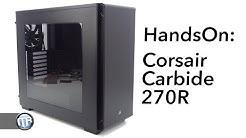 Preis-Tipp! Schick, minimalistisch, hochwertig - Corsair Carbide 270R im Hands-On!