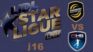 Chambéry VS Montpellier Handball LIDL STARLIGUE j16