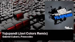 Gabriel Cubero, Freecodec - Yujupandi - Javi Colors Remix - HouseWorks