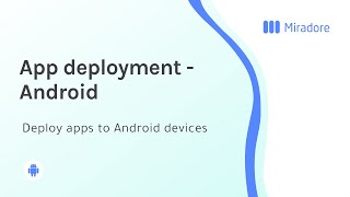 Application deployment for Android devices