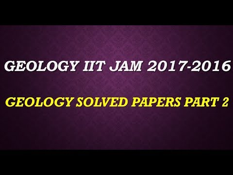 GEOLOGY part 2 GEOLOGY IIT JAM +SOLVED PAPERS 2017 2016 +COACHING+STUDY MATERAIL TUITION 9836793076
